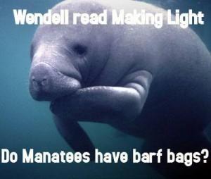 Wendell Making Light